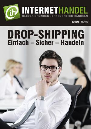 Einfach – Sicher – Handeln: Drop-Shipping!